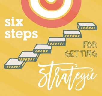 Step and Stone Six Steps for Getting Strategic